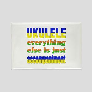 Ukulele everything else is just a Rectangle Magnet