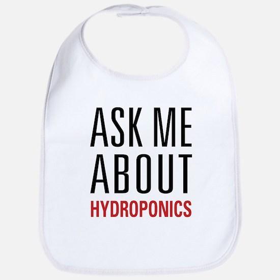 Hydroponics - Ask Me About - Bib