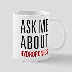 Hydroponics - Ask Me About - Mug