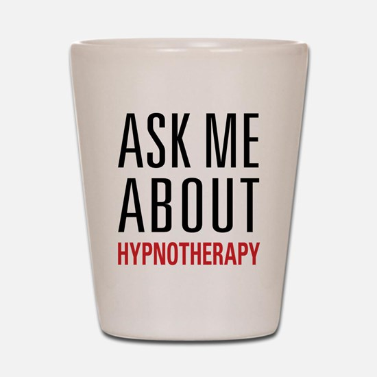 Hypnotherapy - Ask Me About - Shot Glass