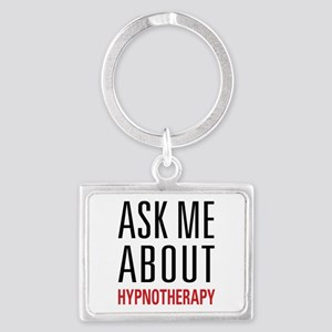 Hypnotherapy - Ask Me About - Landscape Keychain