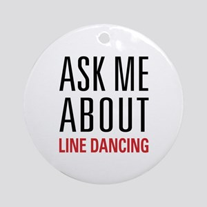 Line Dancing - Ask Me About - Ornament (Round)