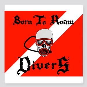 "Born To Roam Divers Square Car Magnet 3"" x 3"""