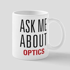 Optics - Ask Me About - Mug
