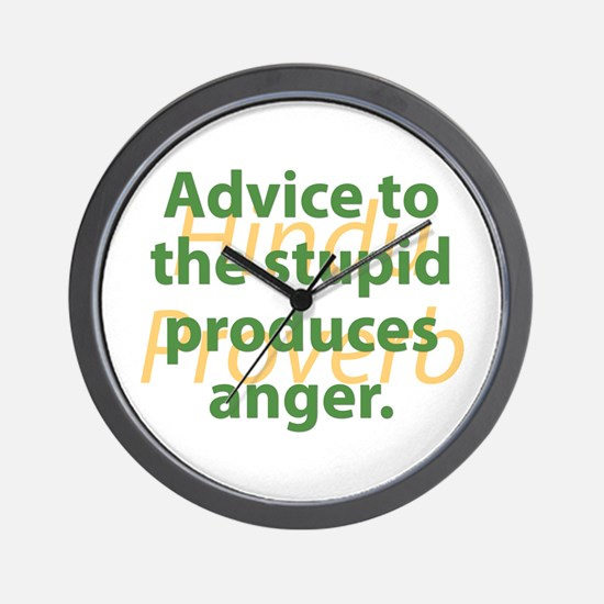 Advice To The Stupid Wall Clock