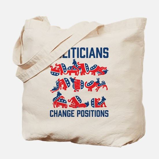 Politicians Change Positions Tote Bag