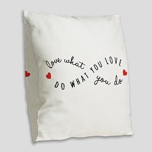 Do what you love Burlap Throw Pillow