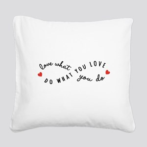 Do what you love Square Canvas Pillow