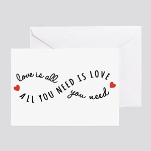 All you need is love Greeting Cards