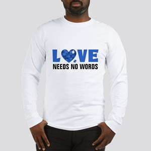 Autism LOVE No Words Long Sleeve T-Shirt