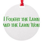 I Fought the Lawn Round Ornament