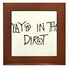 Plays in the Dirt Framed Tile