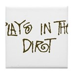 Plays in the Dirt Tile Coaster