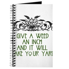 Give a Weed an Inch Journal