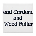 Head Gardener Tile Coaster