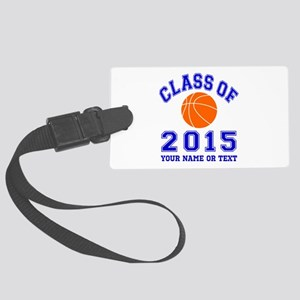 Class Of 2015 Basketball Large Luggage Tag