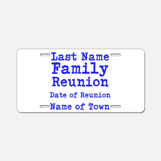 Family Reunion Aluminum License Plate