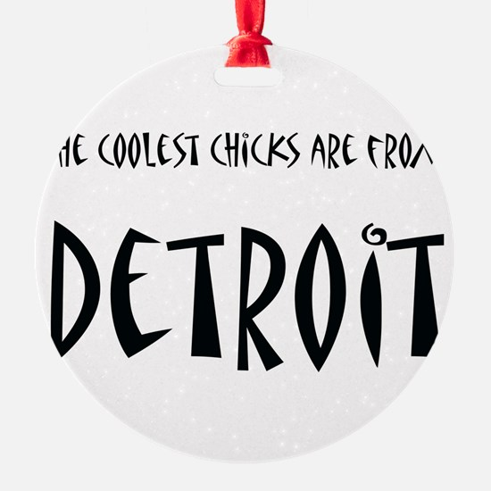 Coolest Chicks from Detroit Ornament