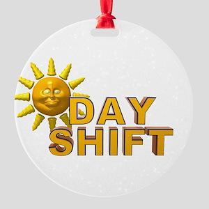 33411176dayshift Round Ornament