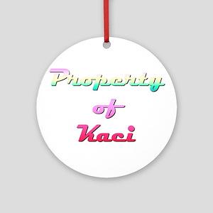 Property Of Kaci Female Round Ornament