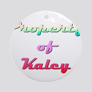Property Of Kaley Female Round Ornament