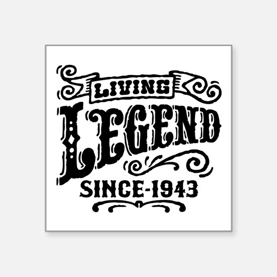"Living Legend Since 1943 Square Sticker 3"" x 3"""