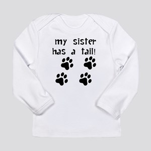 My Sister Has A Tail Long Sleeve T-Shirt