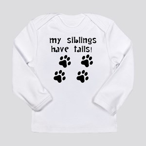 My Siblings Have Tails Long Sleeve T-Shirt