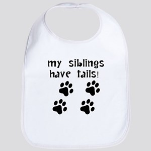 My Siblings Have Tails Bib