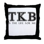 TKB Is The Life For Me Throw Pillow