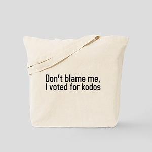 Dont blame me, I voted for kodos Tote Bag