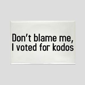 Dont blame me, I voted for kodos Rectangle Magnet