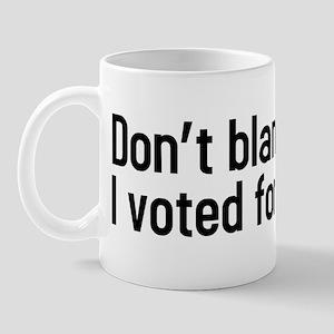 Dont blame me, I voted for kodos Mug