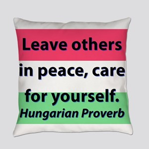 Leave Others In Peace Everyday Pillow