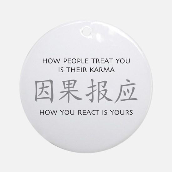 How You React Is Yours Ornament (Round)