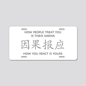 How You React Is Yours Aluminum License Plate