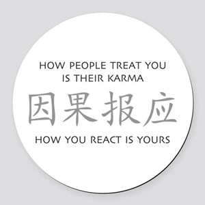 How You React Is Yours Round Car Magnet