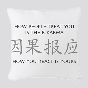 How You React Is Yours Woven Throw Pillow