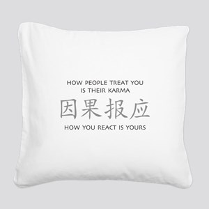 How You React Is Yours Square Canvas Pillow