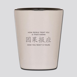 How You React Is Yours Shot Glass