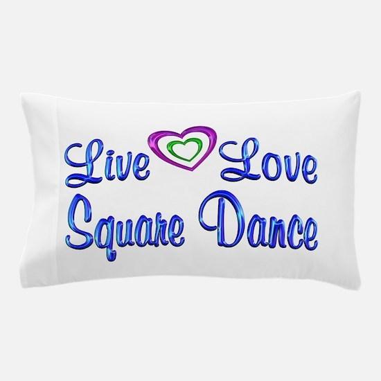 Live Love Square Dance Pillow Case