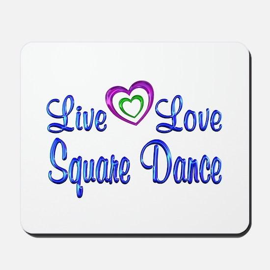 Live Love Square Dance Mousepad