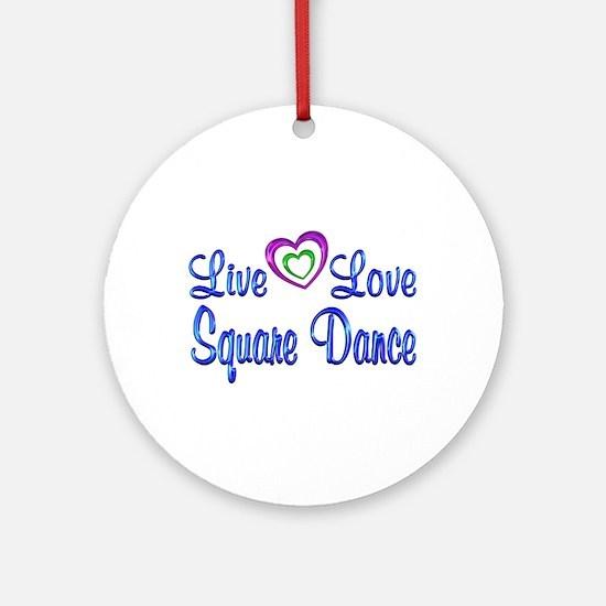 Live Love Square Dance Ornament (Round)