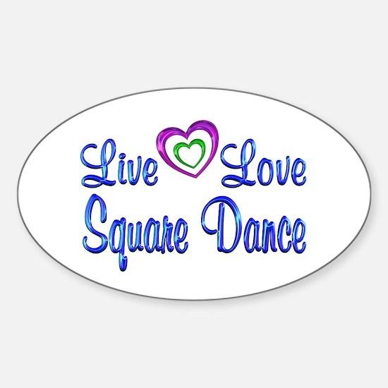 Live Love Square Dance Sticker (Oval)