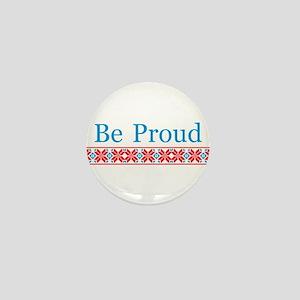 Be Proud Mini Button