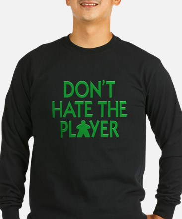Don't Hate the Player Long Sleeve T-Shirt