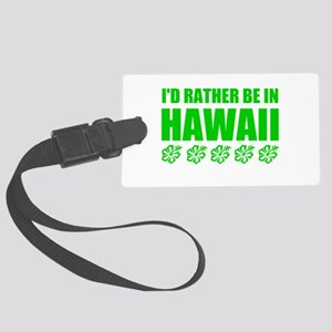 I'd Rather Be In Hawaii Luggage Tag