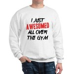 I just awesomed Sweatshirt