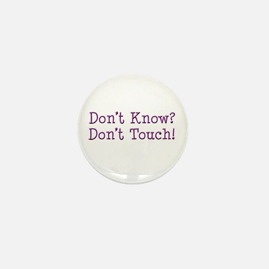Don't Know? Don't Touch! Mini Button