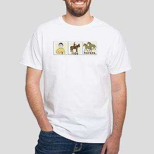 I Ride Horses White T-Shirt